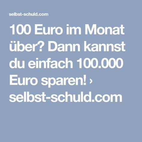 100 Euro im Monat über? Dann kannst du einfach 100.000 Euro sparen! › selbst-… – Selbstständigkeit