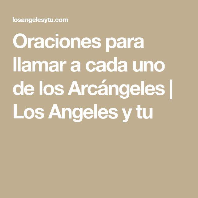 Oraciones para llamar a cada uno de los Arcángeles | Los Angeles y tu