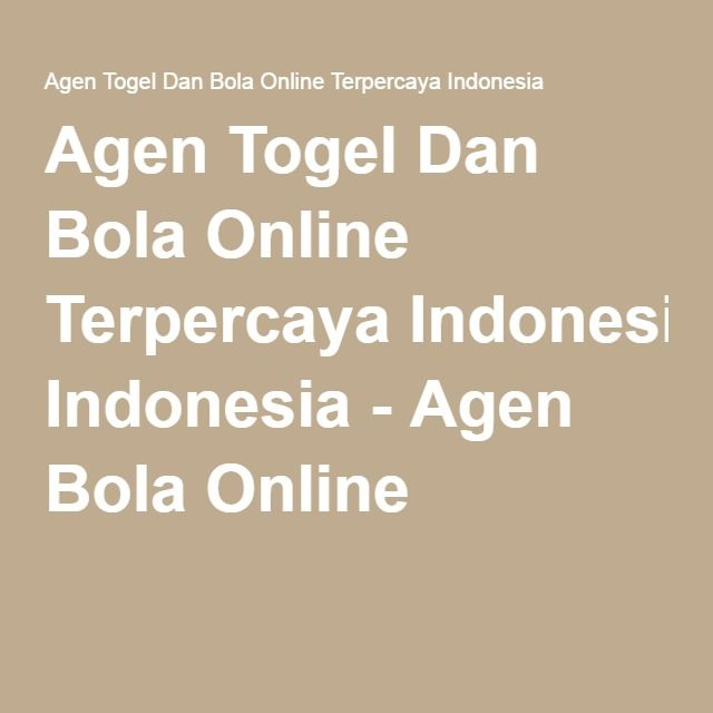 Agen Togel Dan Bola Online Terpercaya Indonesia - Agen Bola Online