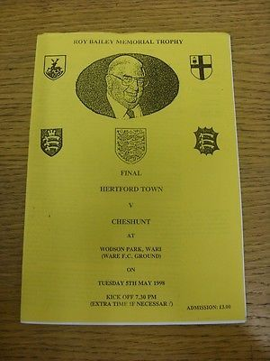 05/05/1998 Hertfordshire Roy Bailey Memorial Trophy Final: Hertford Town v Chesh