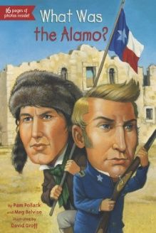 What Was the Alamo? , 978-0448467108, Pam Pollack, Grosset & Dunlap