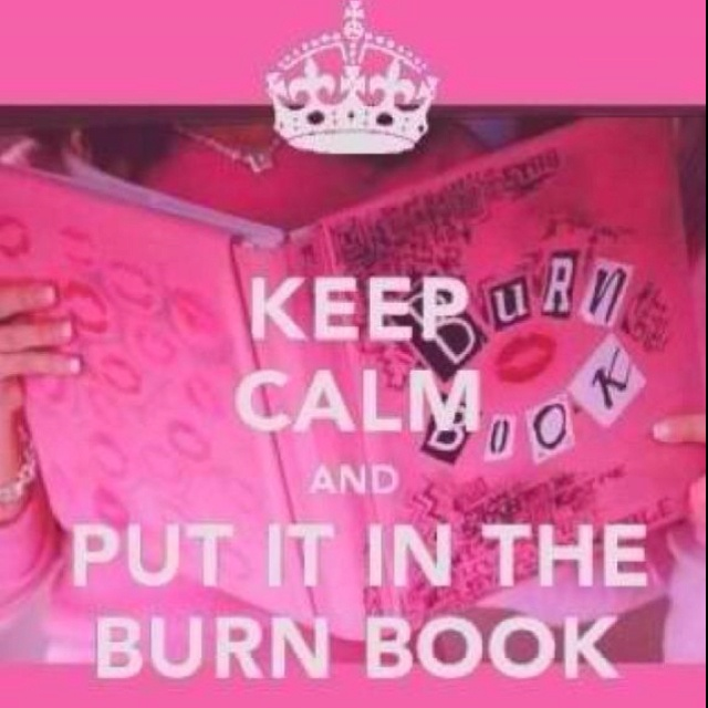 """Hahaha... Gotta love """"Mean girls""""Quotes, Meangirls, Funny, Burnbook, Mean Girls, Movie, Keepcalm, Keep Calm, Burning Book"""
