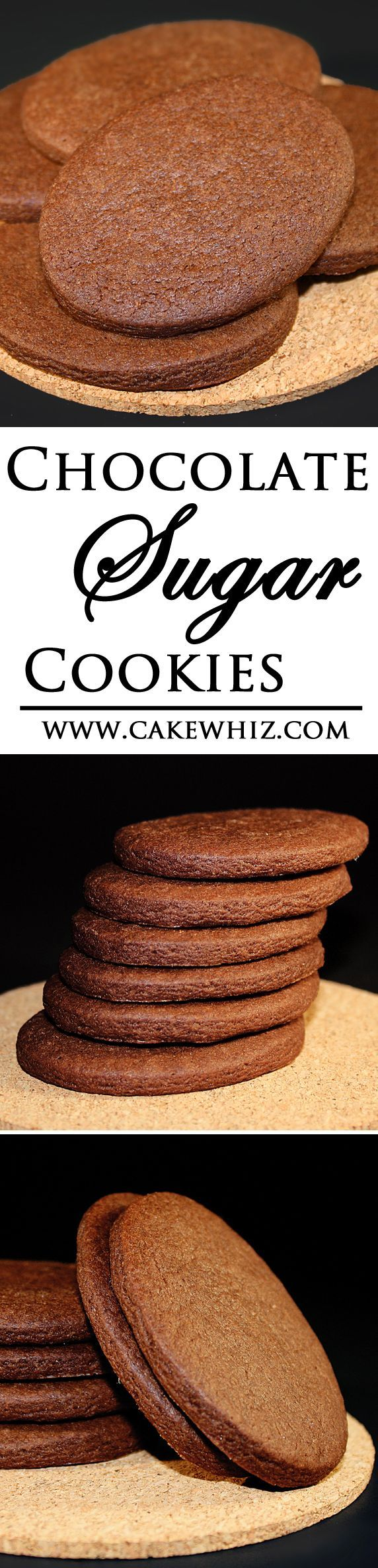 CHOCOLATE SUGAR COOKIES... these lovely cookies have the texture of the classic, crispy sugar cookies but they are packed with intense chocolate flavor From http://cakewhiz.com