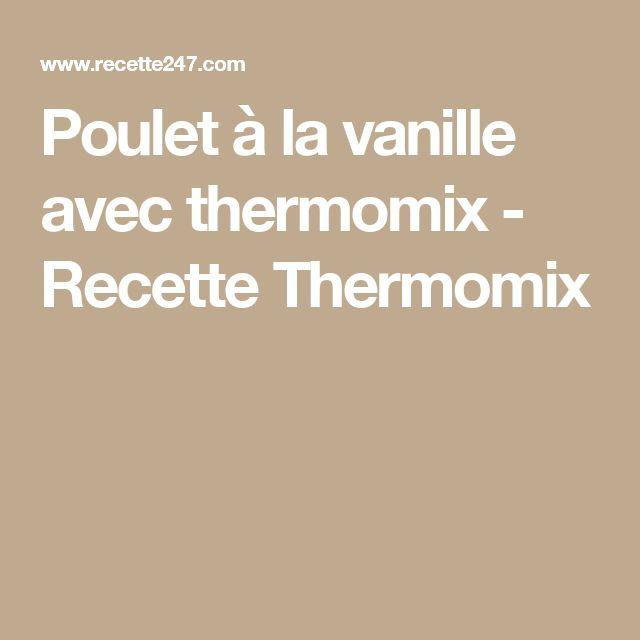 Poulet à la vanille avec thermomix - Recette Thermomix