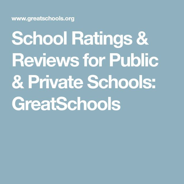 School Ratings & Reviews for Public & Private Schools: GreatSchools