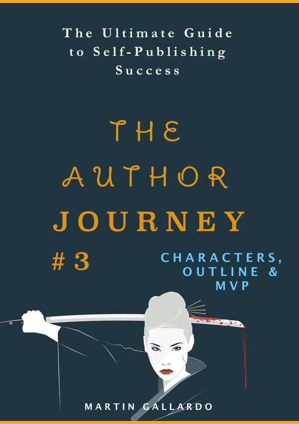 The Ultimate Guide to Self-Publishing Success: Characters, Outline, and MVP (The Author Journey Series #3) - Martin Gallardo #books #bookworm #writerscommunity #authorsofinstagram #bookcoverdesign #bookcover  #outline