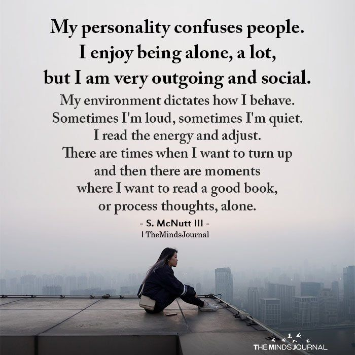 My Personality Confuses People My Personality Confuses People I Enjoy Being Alone A Lot But Personality Quotes Quotes About Real Friends How To Be Outgoing