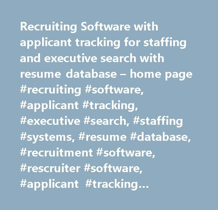 recruiting software with applicant tracking for staffing and executive search with resume database home page - Free Resume Database For Recruiters