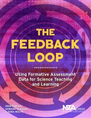 Overview of the feedback loop -- Setting goals -- Designing, selecting, and adapting tools -- Collecting data -- Making inferences -- Closing the feedback loop -- Using the feedback loop to plan and inform instruction -- Collaborating with colleagues.