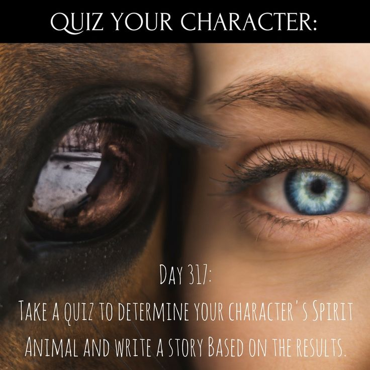 Day 317 of 365 Days of Writing Prompts: Take a quiz to determine your character's spirit animal and write a story based on the results. Erin: Tiger, a cool spirit animal, right? Except it…