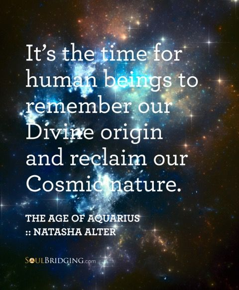Reclaiming Our Divine Nature: Moving From the Age of Pisces into the Age of Aquarius.