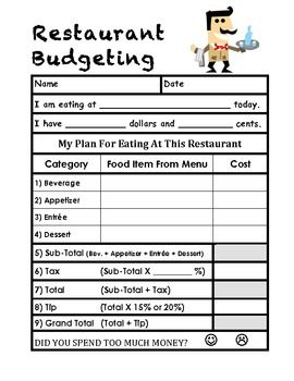 This is a budgeting worksheet for trips to restaurants in the community.  Students can plan their meals, look up prices, and figure out tax and tip...