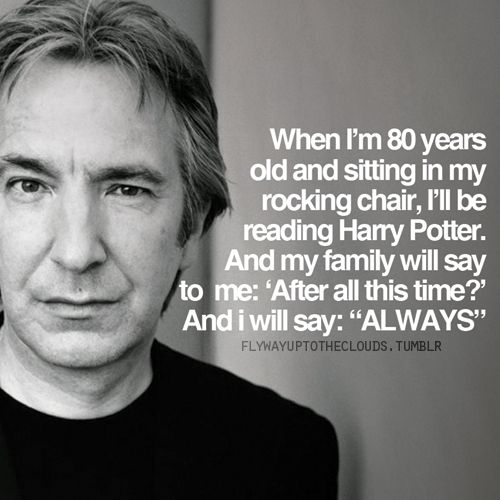 ALWAYS, Alan Rickman.  Most popular tags for this image include: harry potter, alan rickman, snape, always and text