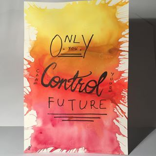 I suck at writing quotes decently. 😋  (Quite found on Tumblr)    #watercolor #waterpaint #waterpainting #watercoloring #quote #art #craft #card #control #future