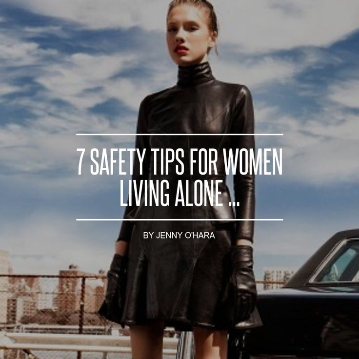 7 #Safety Tips for Women Living Alone ... - #Lifestyle