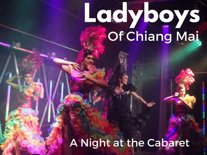 """A Night Out with the """"Girls"""": The Chiang Mai Ladyboy Cabaret - Eat Sleep Breathe Travel"""