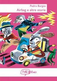 Airbag e altre storie di Pedro Burgos