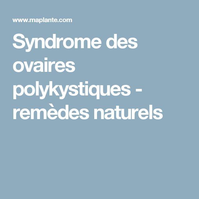 Syndrome des ovaires polykystiques - remèdes naturels