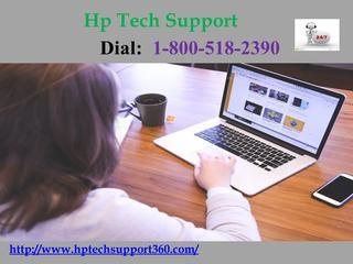 HP tech support 1-800-518-2390 | Technical support HP serves a free-access platform to users so they can easily come across each other. To reach us dial toll-free number HP tech support 1-800-518-2390 anytime. You just need to pick your phone to describe your issues with the professionals. To gain more help and support visit our website: http://www.hptechsupport360.com/