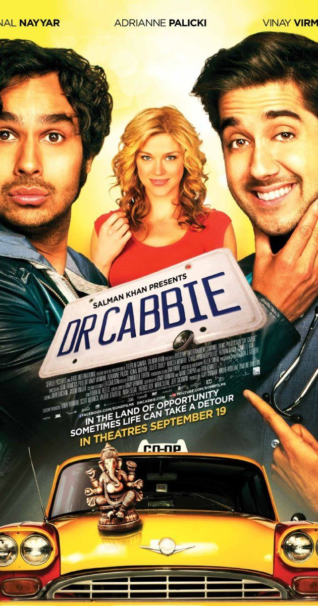 Dr. Cabbie (2014) An Indian doctor emigrates to Canada in the hope of starting a new life, but bureaucracy confines him to life as a taxi driver. When he cannot suppress his desire to practice medicine, he begins illegally treating patients from his cab.  Directed by Jean-François Pouliot.  With Vinay Virmani, Adrianne Palicki, Kunal Nayyar, Lillete Dubey.