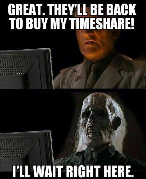 Funny I Ll Be Waiting Meme : Best images about timeshare funny on pinterest