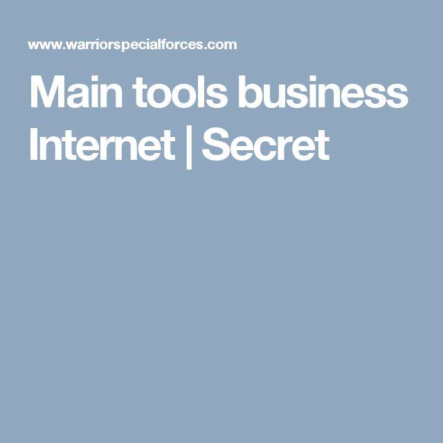 Main tools business Internet | Secret
