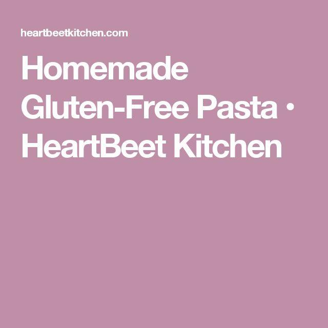 Homemade Gluten-Free Pasta • HeartBeet Kitchen