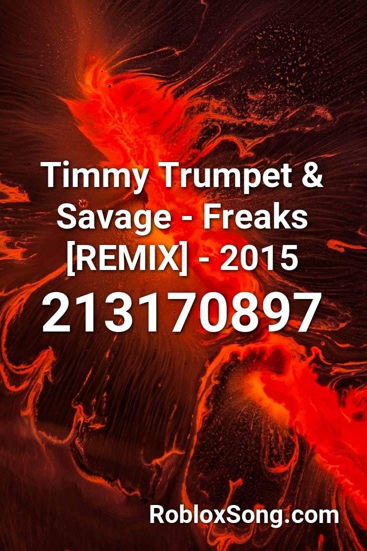 Timmy Trumpet Savage Freaks Remix 2015 Roblox Id Roblox
