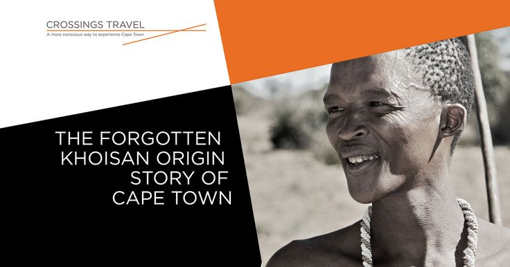 Join Crossings Travel as we explore Cape Town's history before Jan van Riebeek when history was passed down orally from generation to generation of Khoisan.