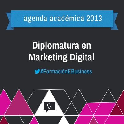 #FormaciónEBusiness 2013 Diplomatura en #MarketingDigital por: www.interlat.co, @Community Latam@UPBBogota información aquí: http://communitymanagerslatam.com/page/diplomado-en-marketing