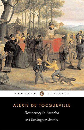 Democracy in America (Penguin Classics) by Alexis de Tocqueville http://smile.amazon.com/dp/0140447601/ref=cm_sw_r_pi_dp_Ko64ub0BQJQ6T