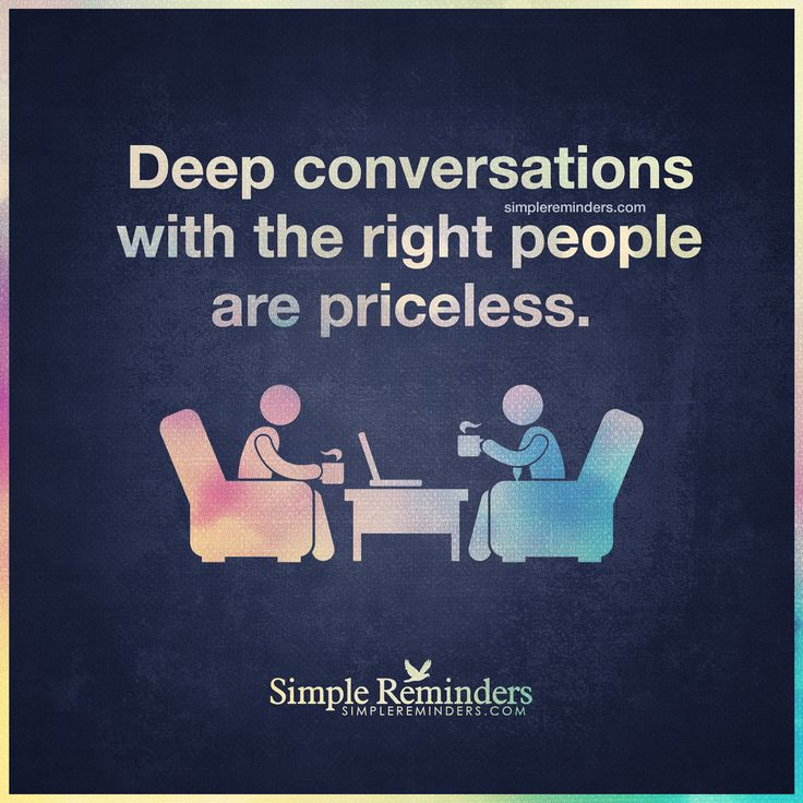 Deep conversations Deep conversations with the right ...