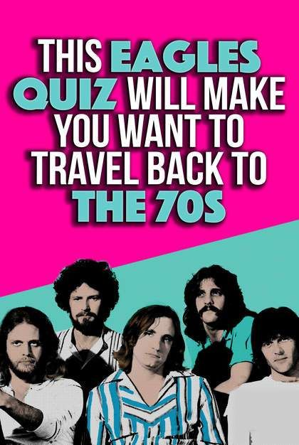 You Actually Know The Lyrics To Hit Singles By Eagles Like Hotel California And Take It Easy Do Remember All Of Their Songs Music Quizzes