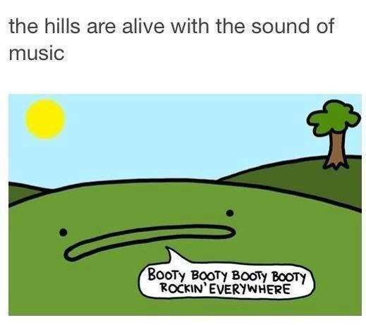 The sound of music - hah.  Oh my gosh.