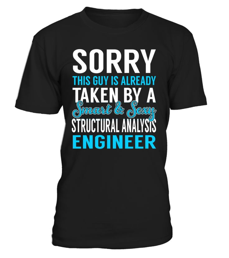 Sorry This Guy Is Already Taken By A Smart & Sexy Structural Analysis Engineer #StructuralAnalysisEngineer