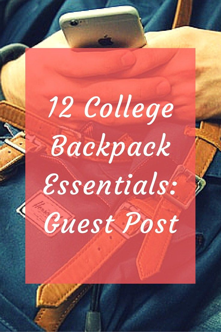 12 College Backpack Essentials: Guest Post