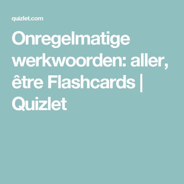 Onregelmatige werkwoorden: aller, être Flashcards | Quizlet