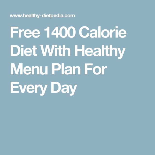 Free 1400 Calorie Diet With Healthy Menu Plan For Every Day