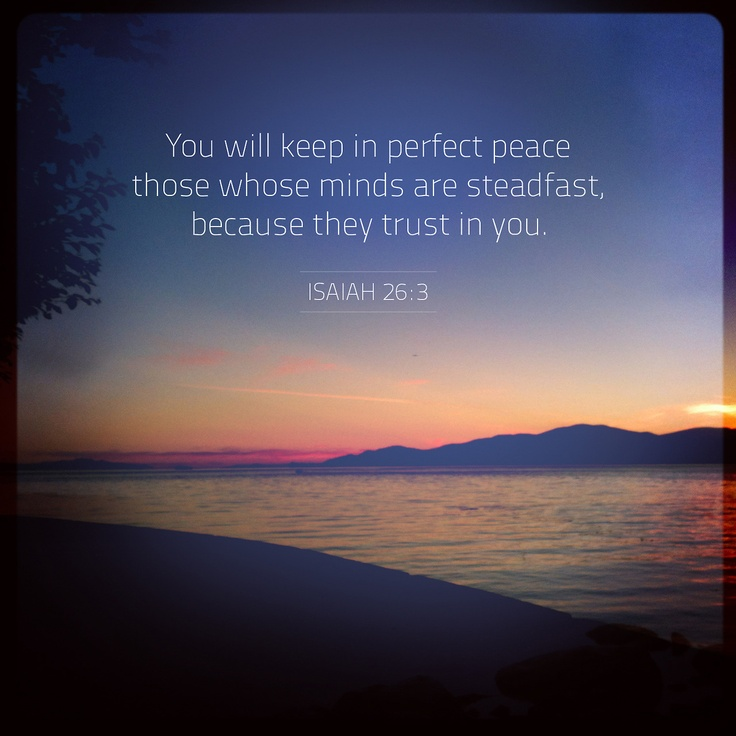 Perfect PEACE .... Isaiah 26:3