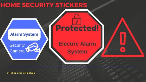 Why you must get home security signs for your place http custom sticker printingcustom stickerspersonalized stickers
