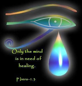 A Course in Miracles is a healing way of seeing.