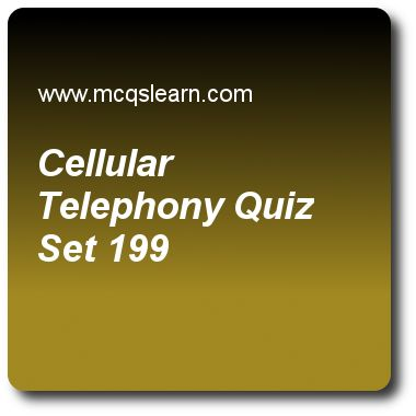 Cellular Telephony Quizzes: computer networks Quiz 199 Questions and Answers - Practice networking quizzes based questions and answers to study cellular telephony quiz with answers. Practice MCQs to test learning on cellular telephony, guided transmission media, switched networks: quality of service, ipv6 test quizzes. Online cellular telephony worksheets has study guide as in forward transmission of interim standard 95 (is-95), for control and synchronization there are, answer key with..