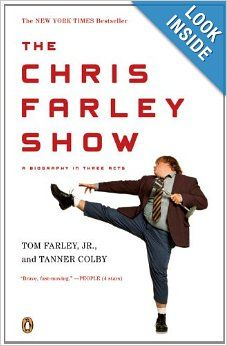 The Chris Farley Show: A Biography in Three Acts: Tom Farley Jr., Tanner Colby: 9780143115564: Amazon.com: Books