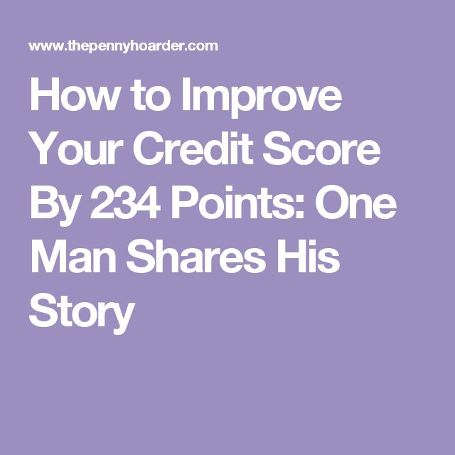 How to Improve Your Credit Score By 234 Points: One Man Shares His Story