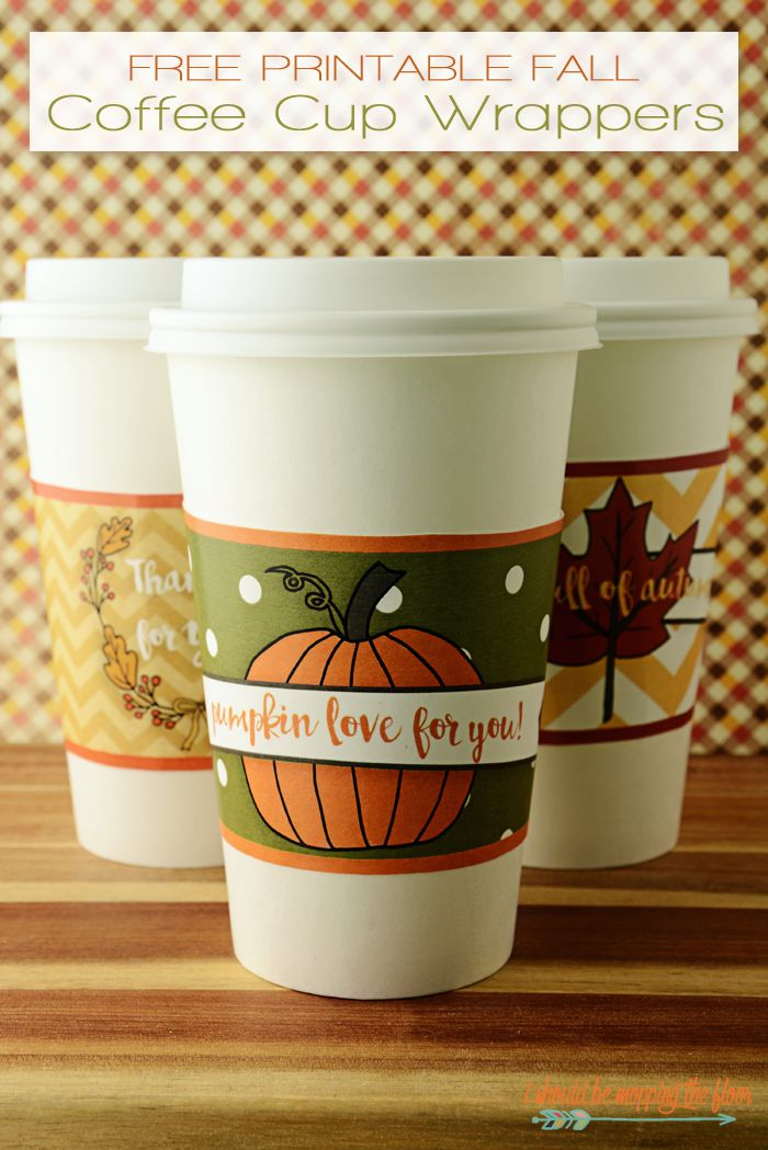 Free Printable Fall Coffee Cup Wrappers Four Designs for Fun Gift