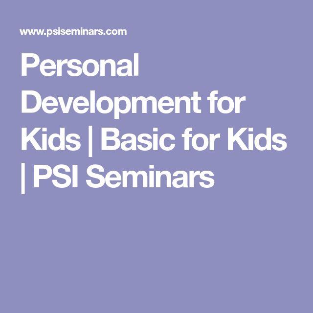 Personal Development for Kids   Basic for Kids   PSI Seminars