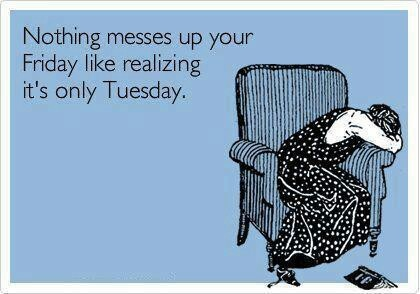 : Thoughts, Its Only Tuesday, It S, Tomorrow, Funny, Ha Ha S, Laughter