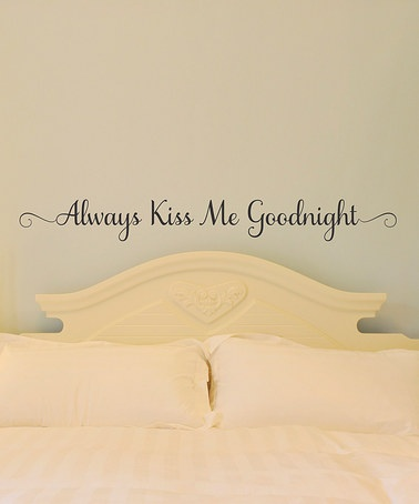 Take a look at this Belvedere Black 'Always Kiss Me Goodnight' Wall Quote by Modern Nursery: Furniture & Décor on #zulily today!