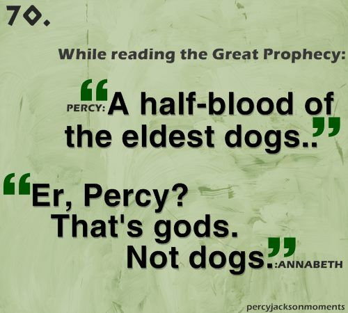 """More things I love about the Percy Jackson books. """"A half-blood of the eldest dogs..."""""""