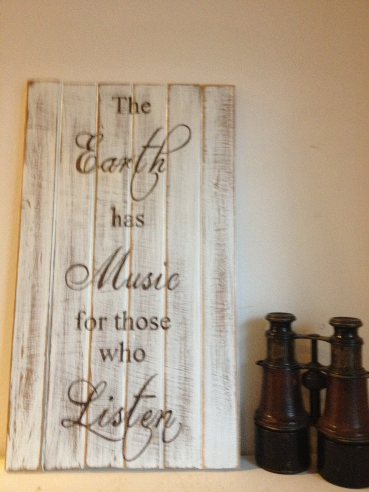 Hand painted, distressed, cottage shabby chic wooden sign: The earth has music for those who listen